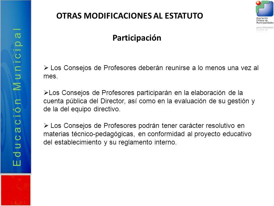 Educación Municipal OTRAS MODIFICACIONES AL ESTATUTO Participación
