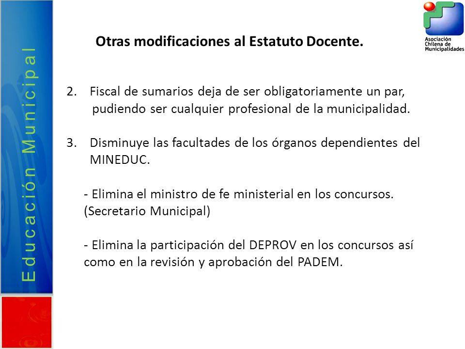Educación Municipal Otras modificaciones al Estatuto Docente.