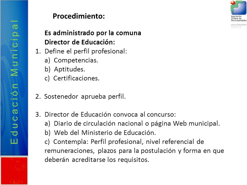Educación Municipal Procedimiento: Es administrado por la comuna