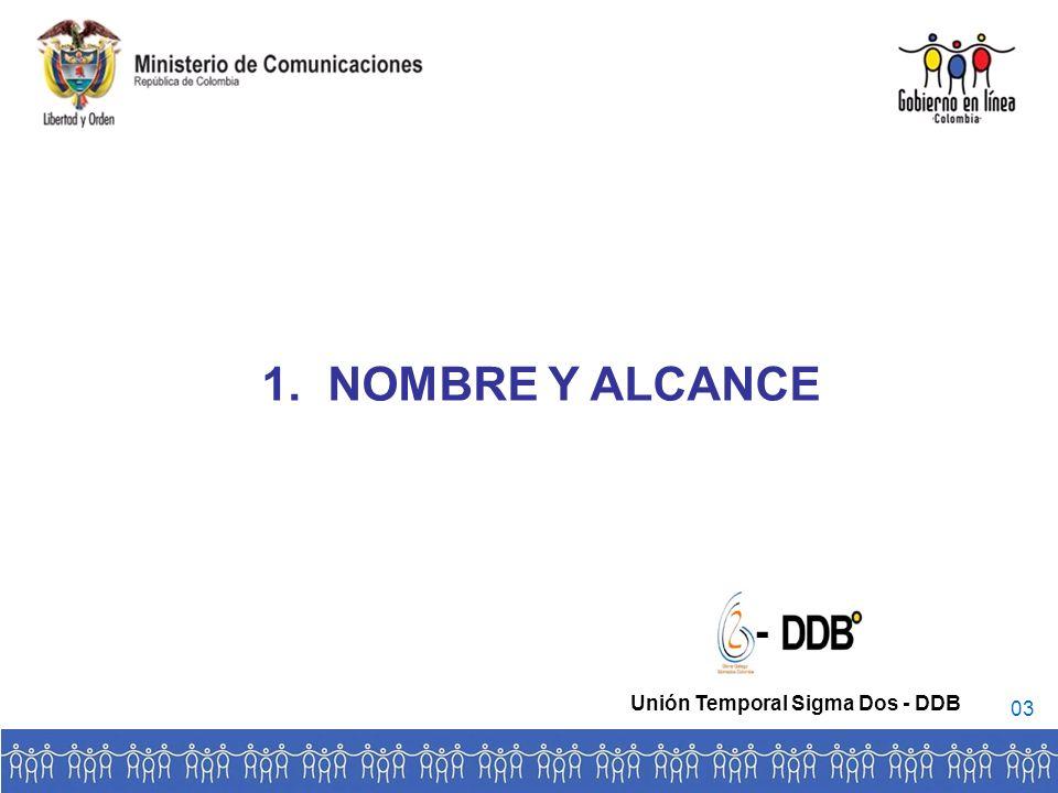 NOMBRE Y ALCANCE - Unión Temporal Sigma Dos - DDB 03