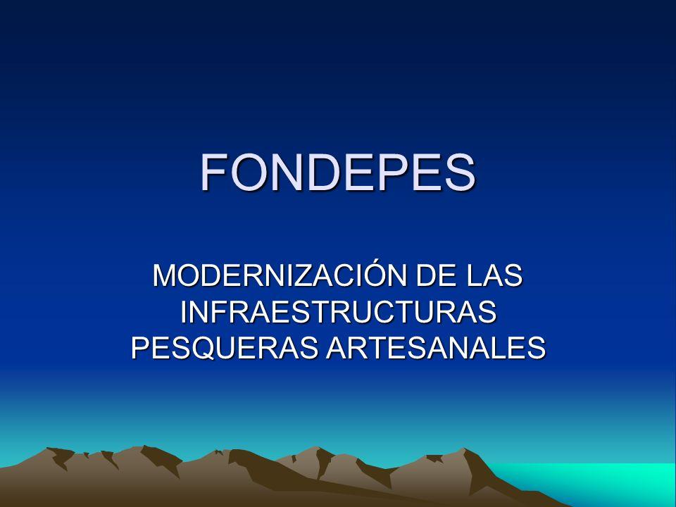 MODERNIZACIÓN DE LAS INFRAESTRUCTURAS PESQUERAS ARTESANALES