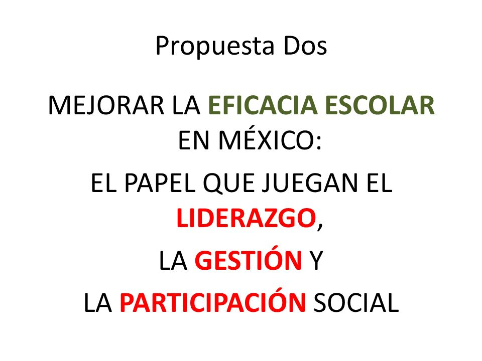 MEJORAR LA EFICACIA ESCOLAR EN MÉXICO: