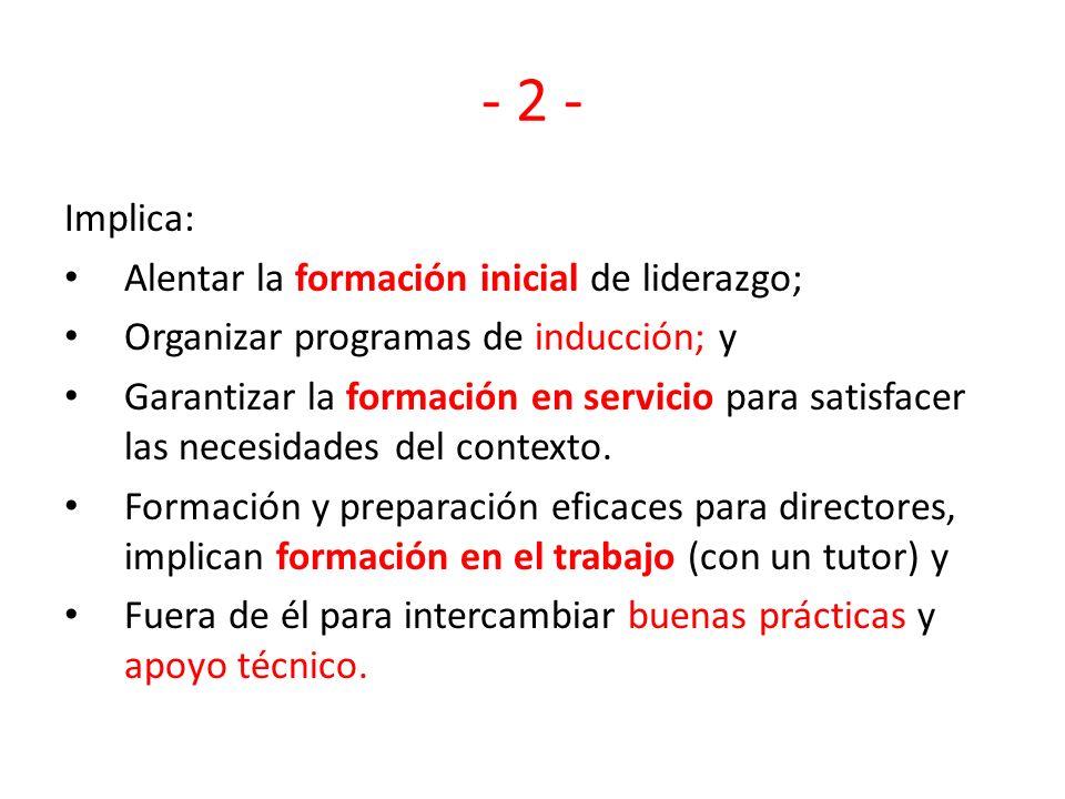 - 2 - Implica: Alentar la formación inicial de liderazgo;