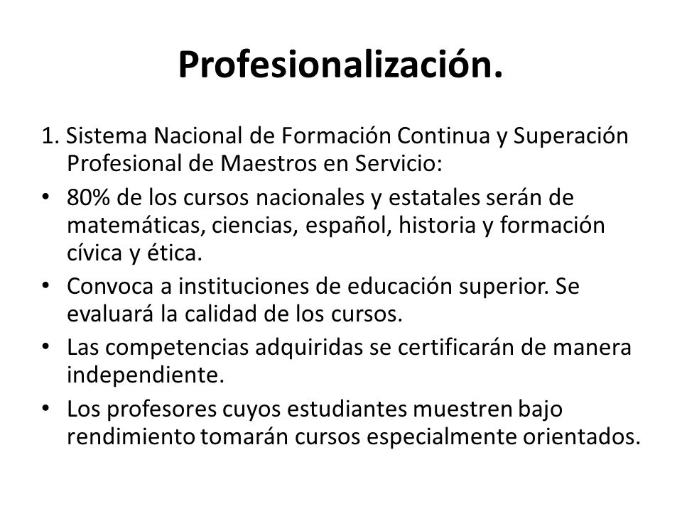 Profesionalización. 1. Sistema Nacional de Formación Continua y Superación Profesional de Maestros en Servicio: