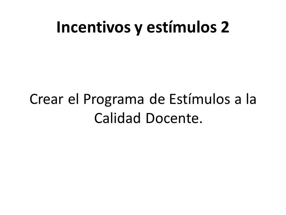 Incentivos y estímulos 2