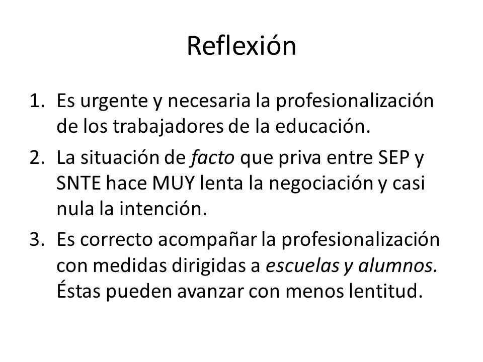 Reflexión Es urgente y necesaria la profesionalización de los trabajadores de la educación.