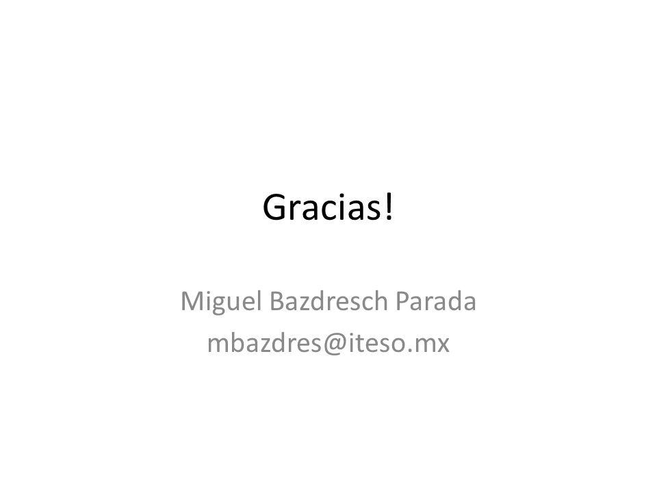Miguel Bazdresch Parada mbazdres@iteso.mx