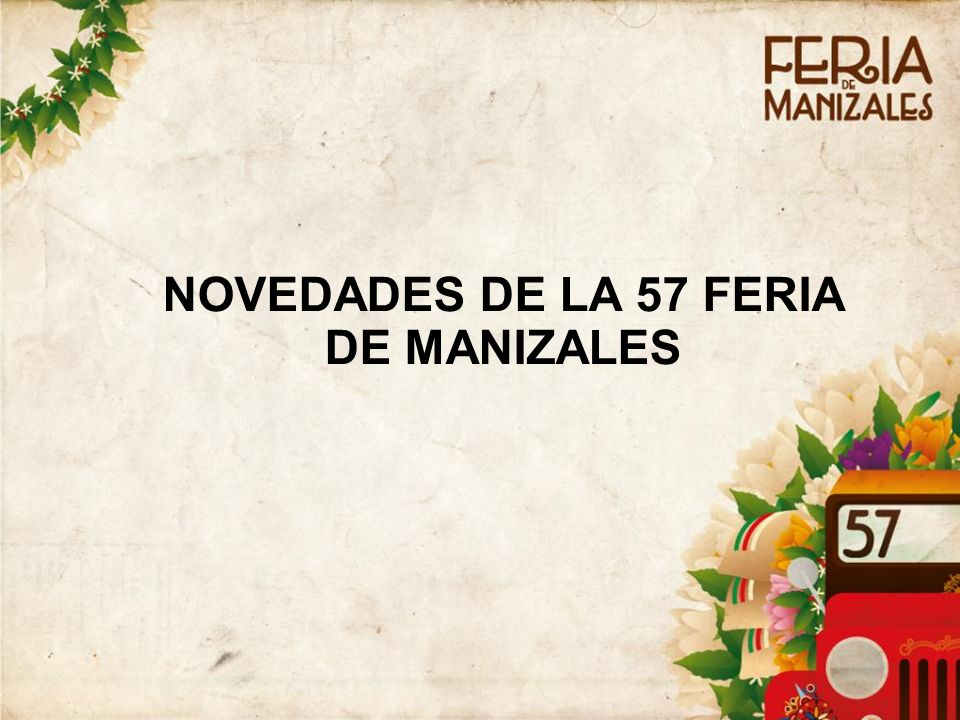 NOVEDADES DE LA 57 FERIA DE MANIZALES