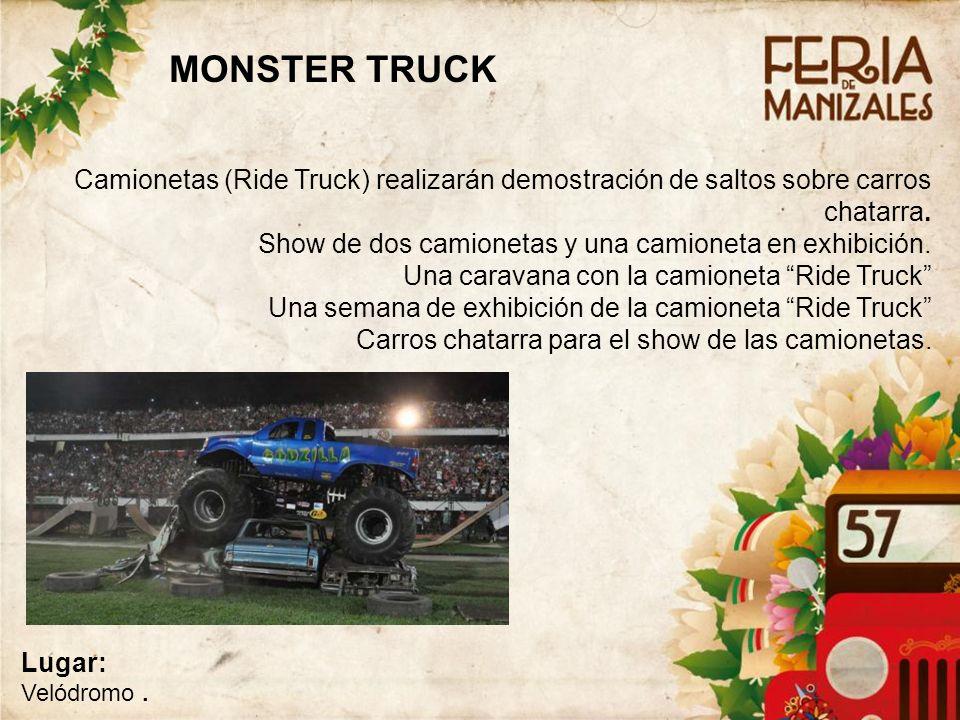 2121 MONSTER TRUCK. Camionetas (Ride Truck) realizarán demostración de saltos sobre carros chatarra.