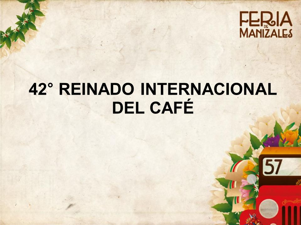 42° REINADO INTERNACIONAL DEL CAFÉ