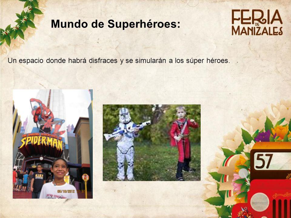 7 Mundo de Superhéroes: Un espacio donde habrá disfraces y se simularán a los súper héroes.