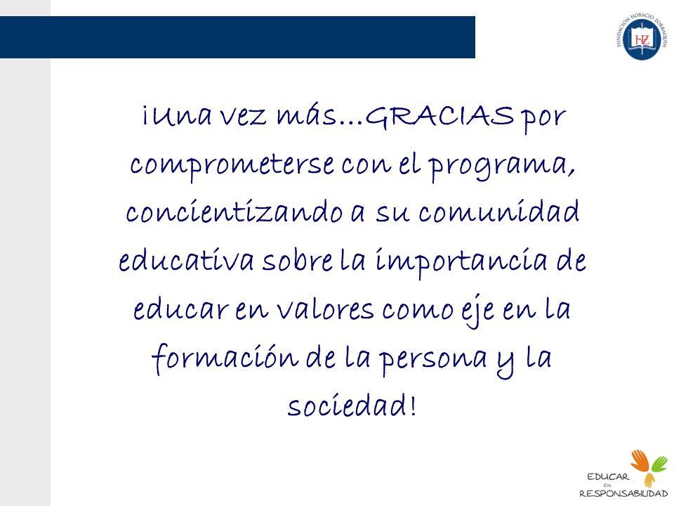 ¡Una vez más…GRACIAS por comprometerse con el programa, concientizando a su comunidad educativa sobre la importancia de educar en valores como eje en la formación de la persona y la sociedad!