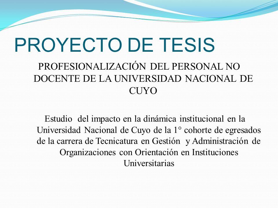 PROYECTO DE TESIS PROFESIONALIZACIÓN DEL PERSONAL NO DOCENTE DE LA UNIVERSIDAD NACIONAL DE CUYO.