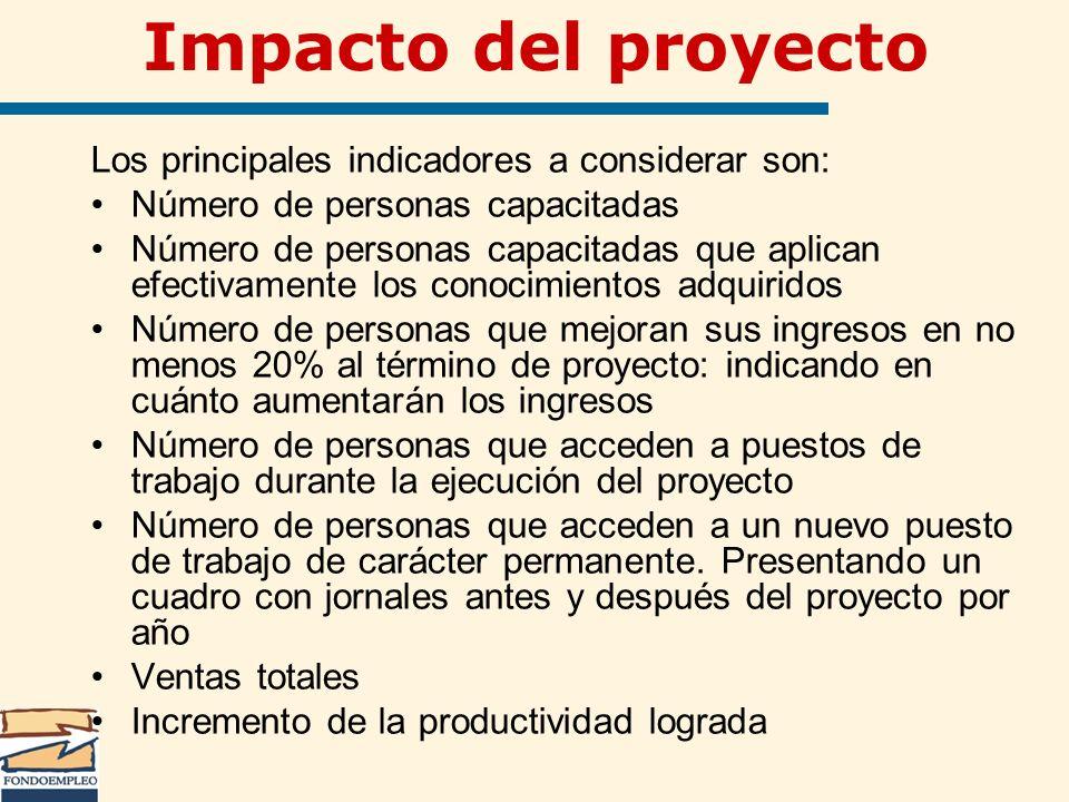 Impacto del proyecto Los principales indicadores a considerar son: