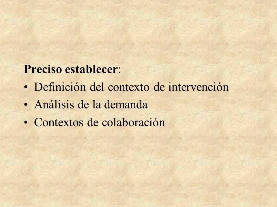 Preciso establecer: Definición del contexto de intervención.