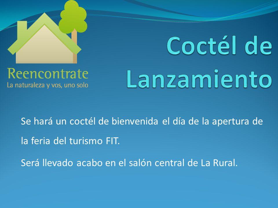 Coctél de Lanzamiento Se hará un coctél de bienvenida el día de la apertura de la feria del turismo FIT.