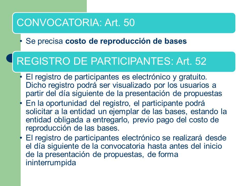 CONVOCATORIA: Art. 50 Se precisa costo de reproducción de bases. REGISTRO DE PARTICIPANTES: Art. 52.