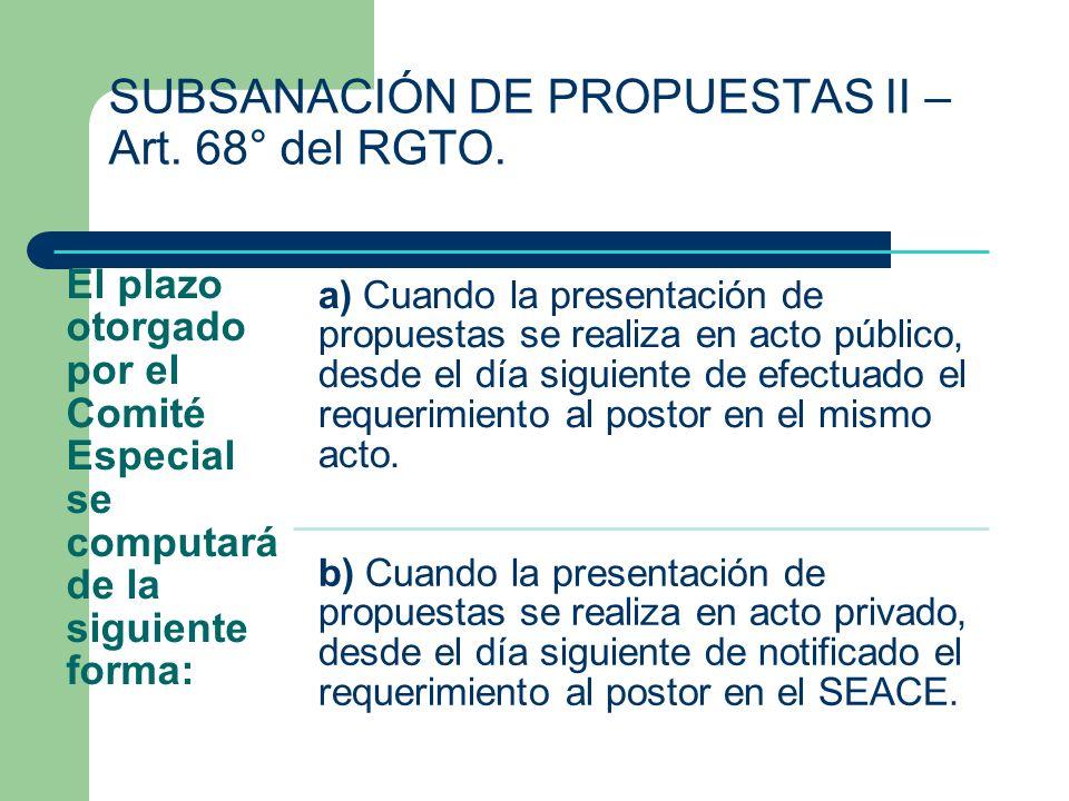 SUBSANACIÓN DE PROPUESTAS II – Art. 68° del RGTO.