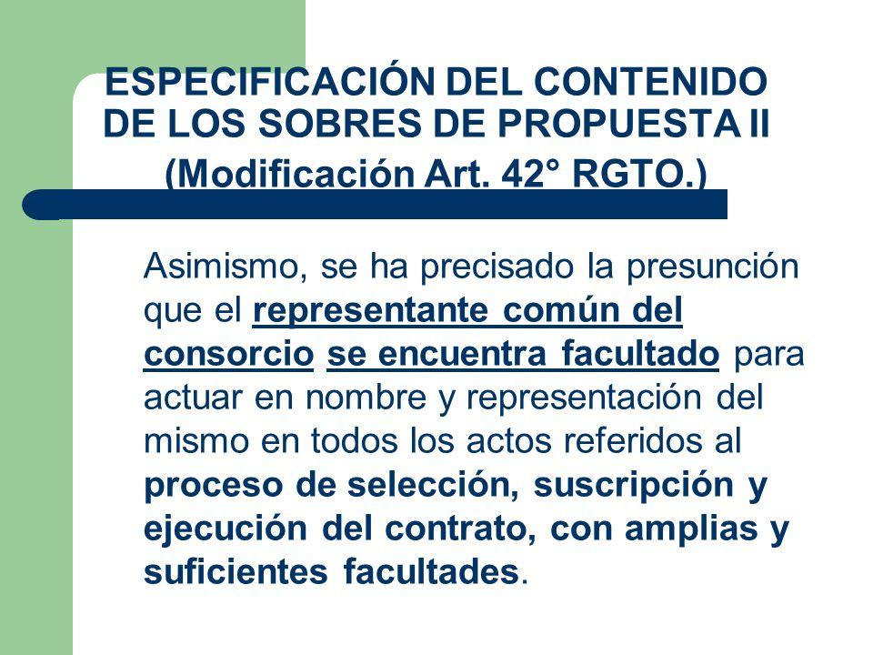 ESPECIFICACIÓN DEL CONTENIDO DE LOS SOBRES DE PROPUESTA II (Modificación Art. 42° RGTO.)