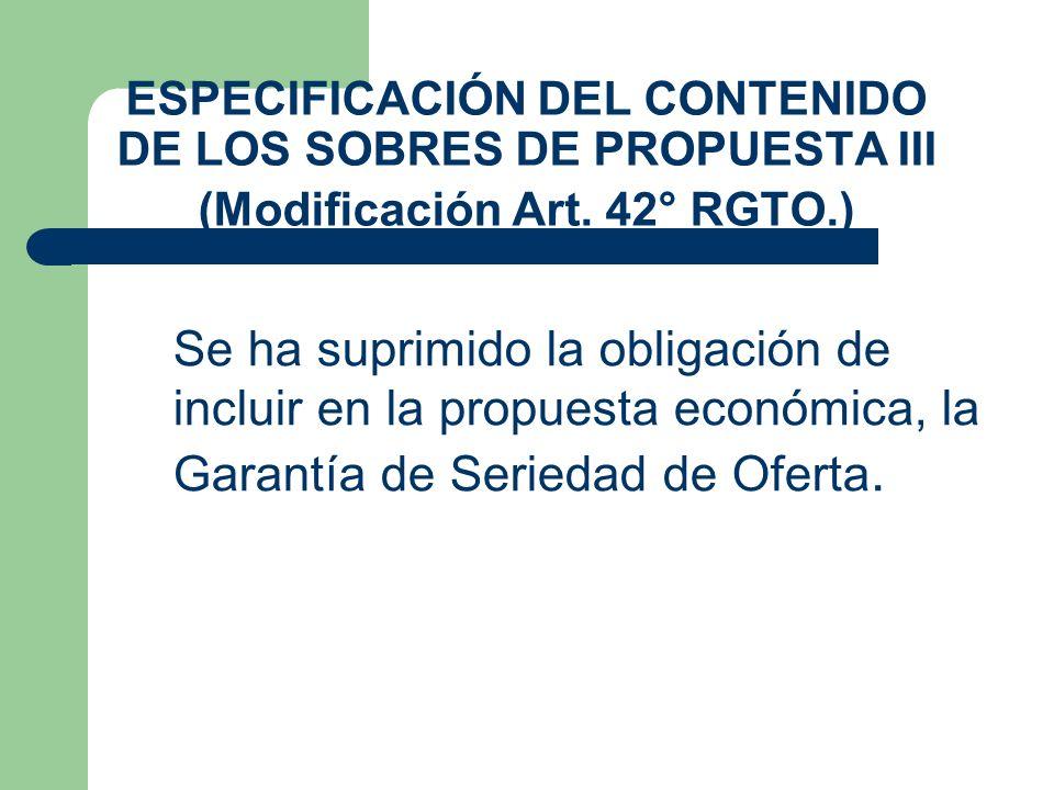 ESPECIFICACIÓN DEL CONTENIDO DE LOS SOBRES DE PROPUESTA III (Modificación Art. 42° RGTO.)