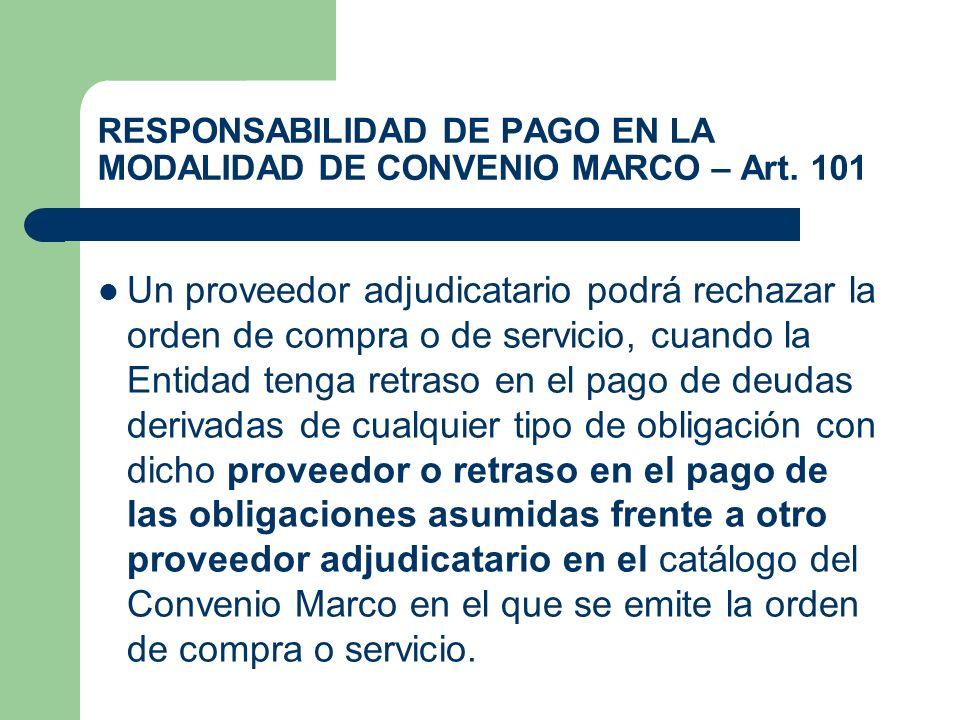 RESPONSABILIDAD DE PAGO EN LA MODALIDAD DE CONVENIO MARCO – Art. 101