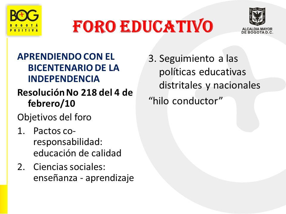 FORO EDUCATIVO APRENDIENDO CON EL BICENTENARIO DE LA INDEPENDENCIA. Resolución No 218 del 4 de febrero/10.