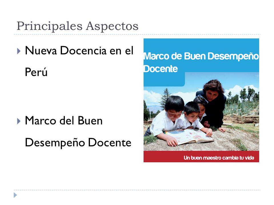 Principales Aspectos Nueva Docencia en el Perú Marco del Buen Desempeño Docente