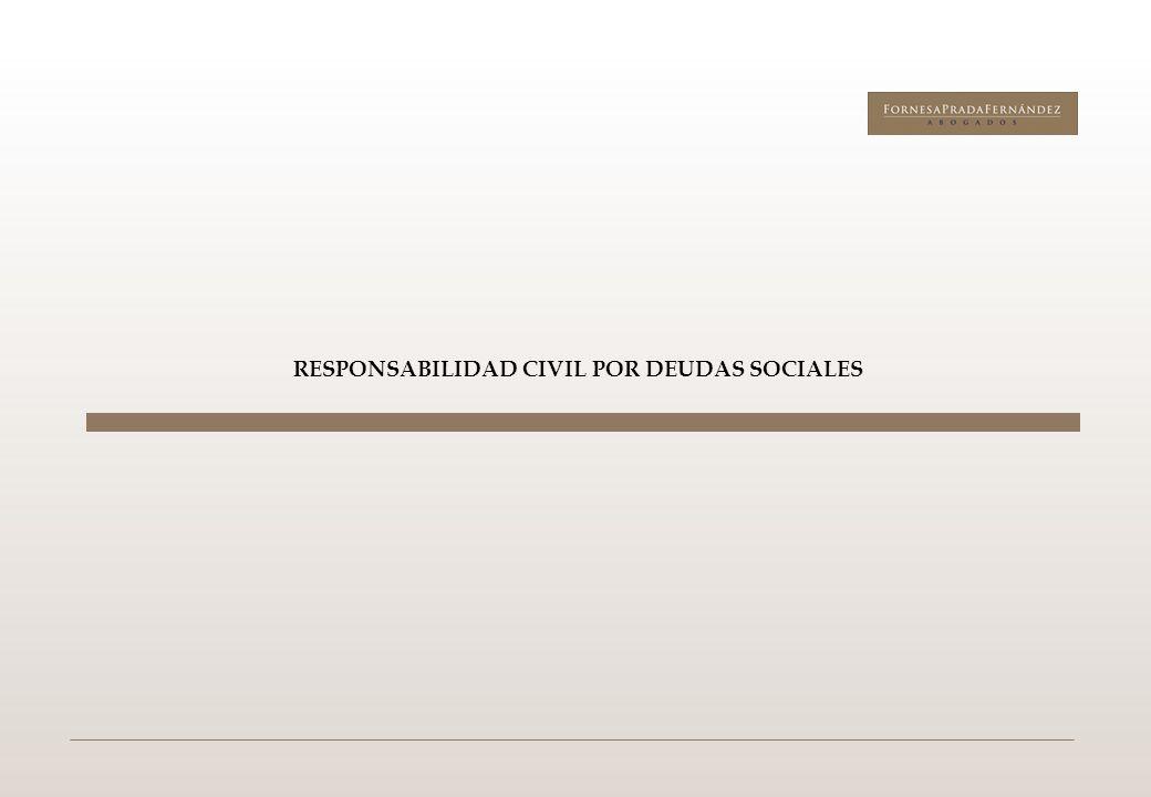 RESPONSABILIDAD CIVIL POR DEUDAS SOCIALES