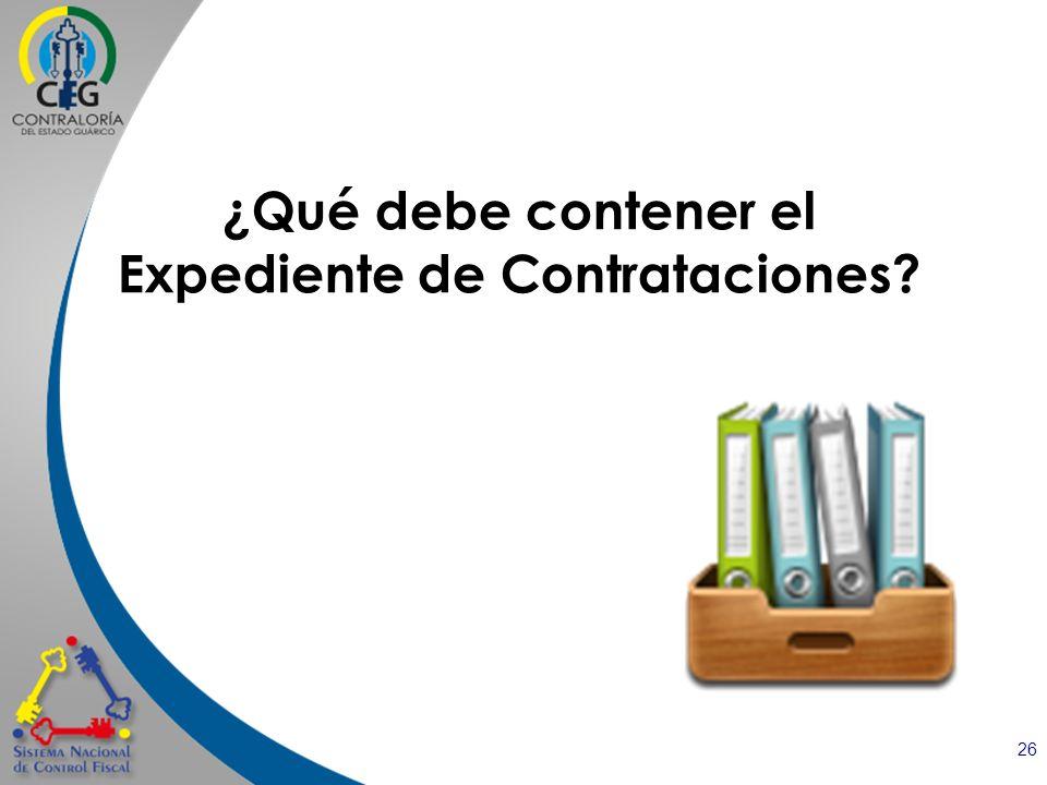 ¿Qué debe contener el Expediente de Contrataciones