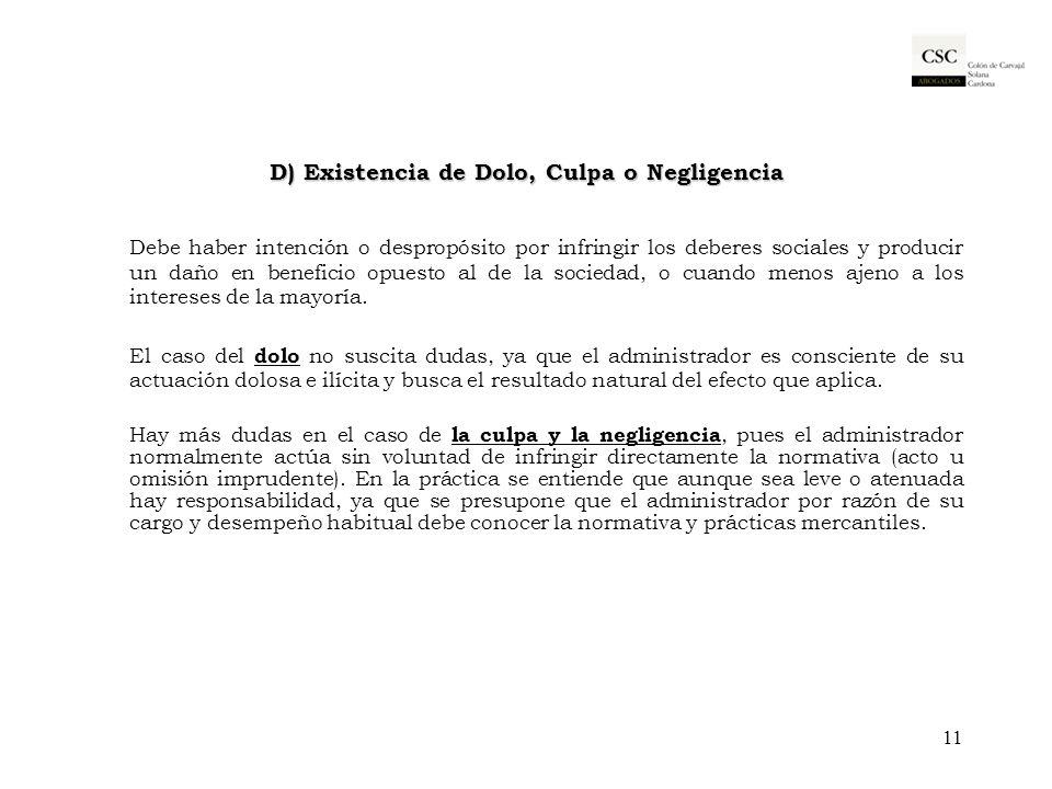 D) Existencia de Dolo, Culpa o Negligencia