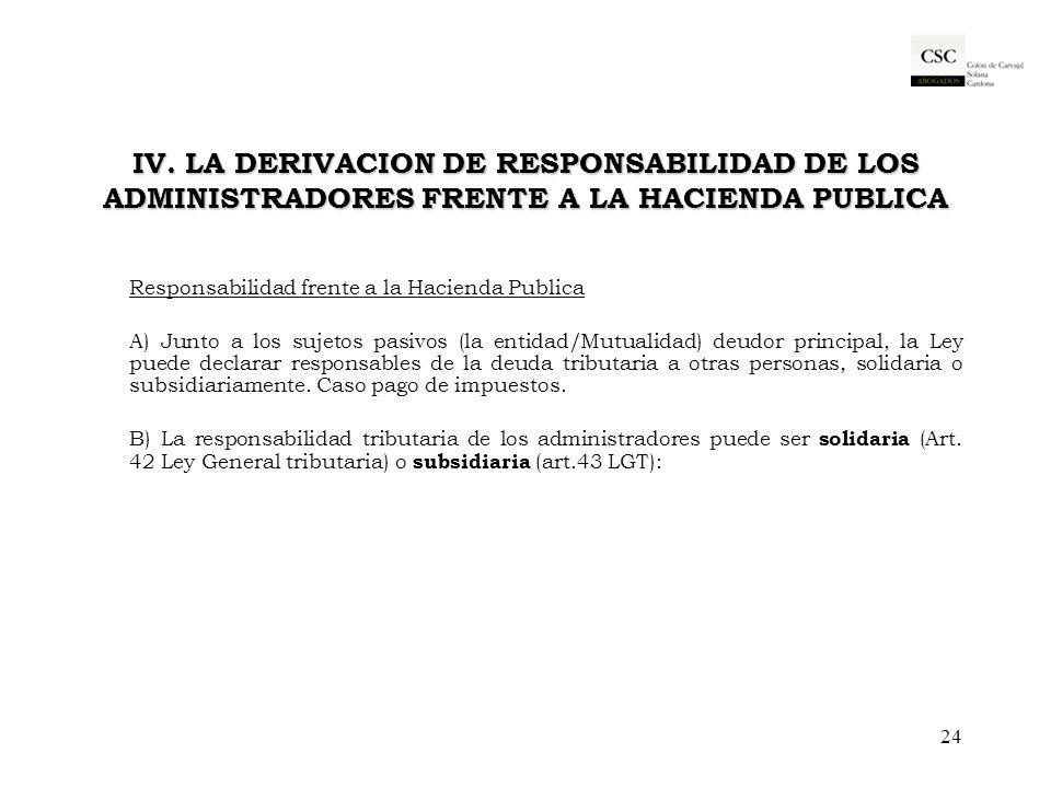 IV. LA DERIVACION DE RESPONSABILIDAD DE LOS ADMINISTRADORES FRENTE A LA HACIENDA PUBLICA