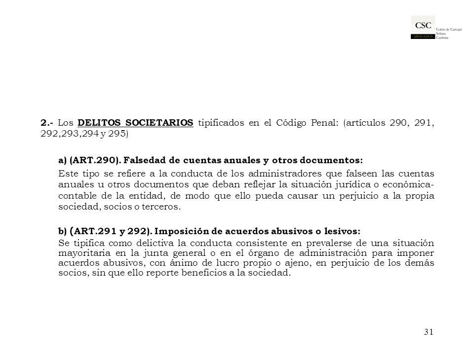 2.- Los DELITOS SOCIETARIOS tipificados en el Código Penal: (artículos 290, 291, 292,293,294 y 295)