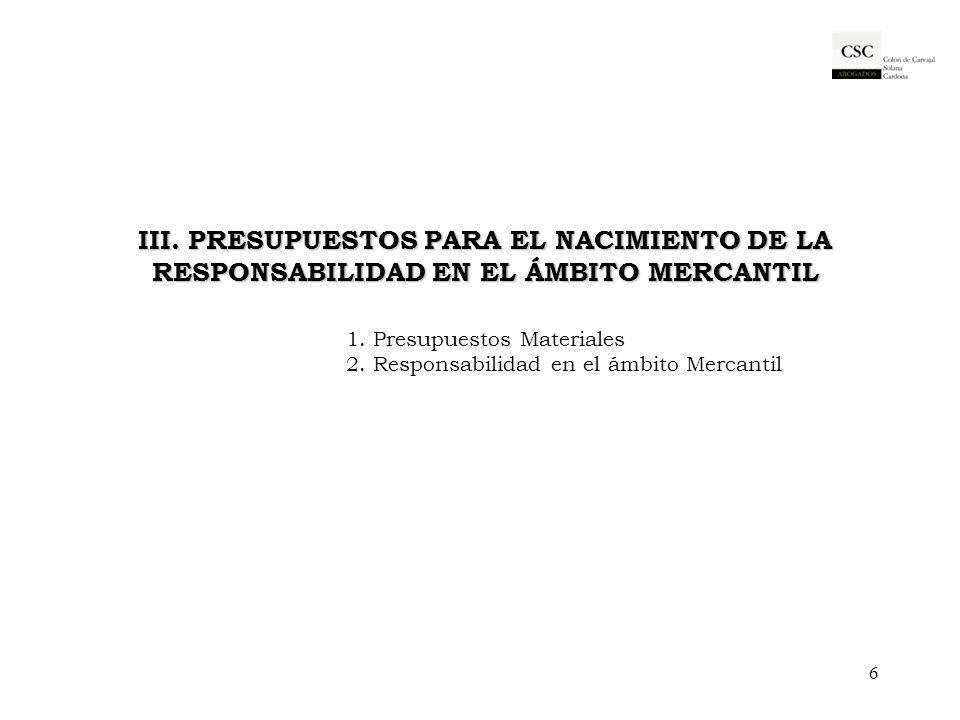 III. PRESUPUESTOS PARA EL NACIMIENTO DE LA RESPONSABILIDAD EN EL ÁMBITO MERCANTIL 1.