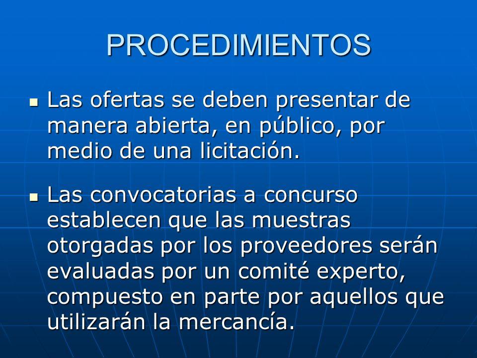 PROCEDIMIENTOS Las ofertas se deben presentar de manera abierta, en público, por medio de una licitación.