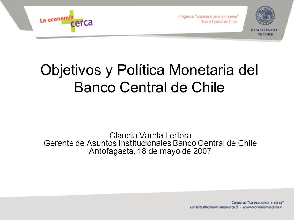 Objetivos y Política Monetaria del Banco Central de Chile