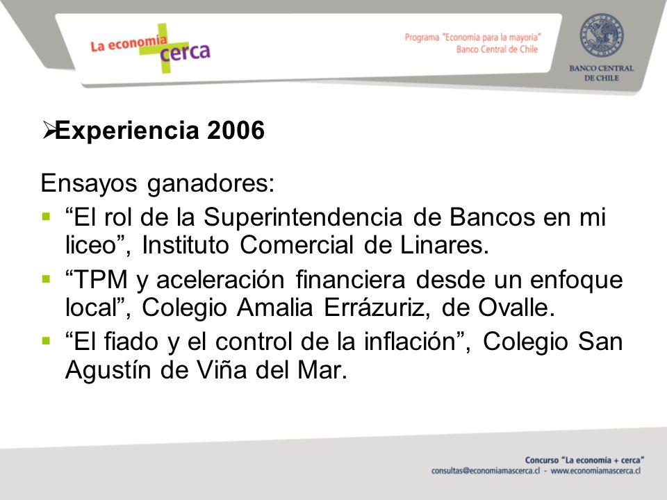 Experiencia 2006 Ensayos ganadores: El rol de la Superintendencia de Bancos en mi liceo , Instituto Comercial de Linares.