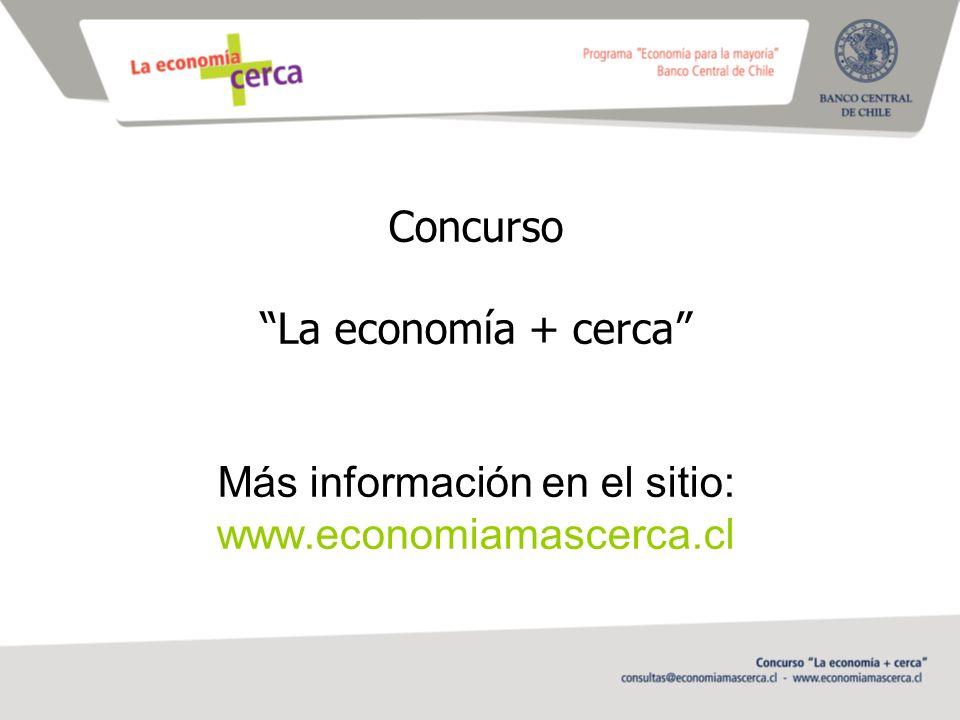 Concurso La economía + cerca Más información en el sitio: www