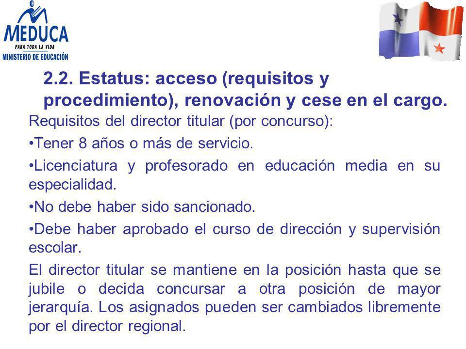 2.2. Estatus: acceso (requisitos y procedimiento), renovación y cese en el cargo.