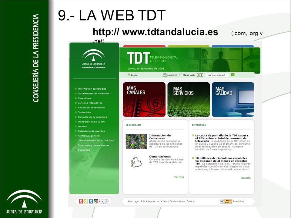 9.- LA WEB TDT http:// www.tdtandalucia.es (.com, .org y .net)