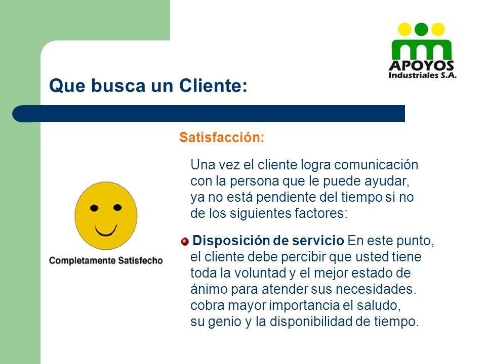 Que busca un Cliente: Satisfacción: