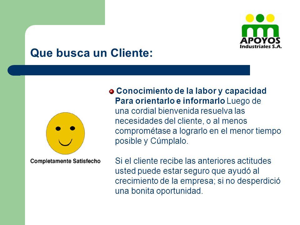 Que busca un Cliente: Conocimiento de la labor y capacidad