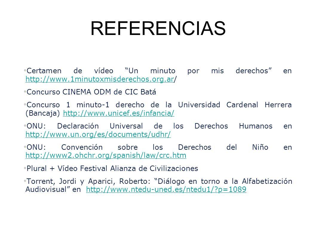 REFERENCIAS Certamen de vídeo Un minuto por mis derechos en http://www.1minutoxmisderechos.org.ar/