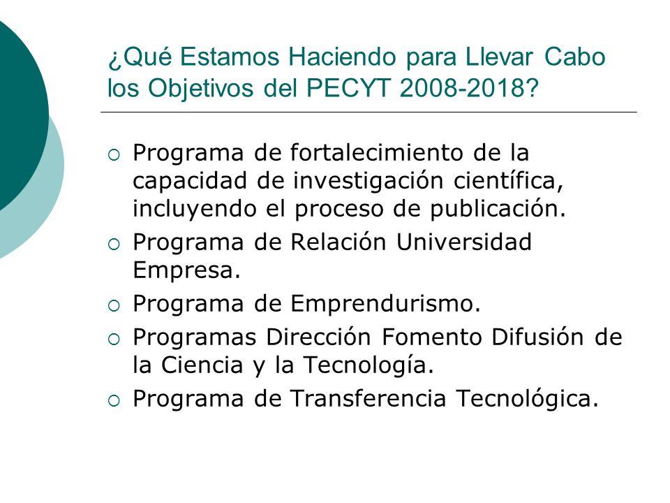 ¿Qué Estamos Haciendo para Llevar Cabo los Objetivos del PECYT 2008-2018