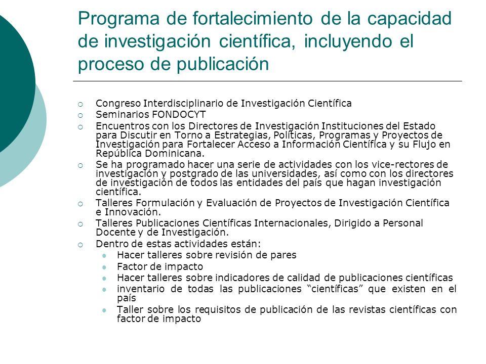 Programa de fortalecimiento de la capacidad de investigación científica, incluyendo el proceso de publicación