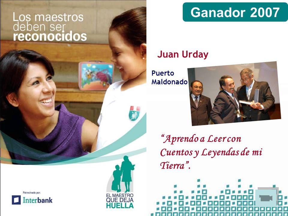 Ganador 2007 Aprendo a Leer con Cuentos y Leyendas de mi Tierra .
