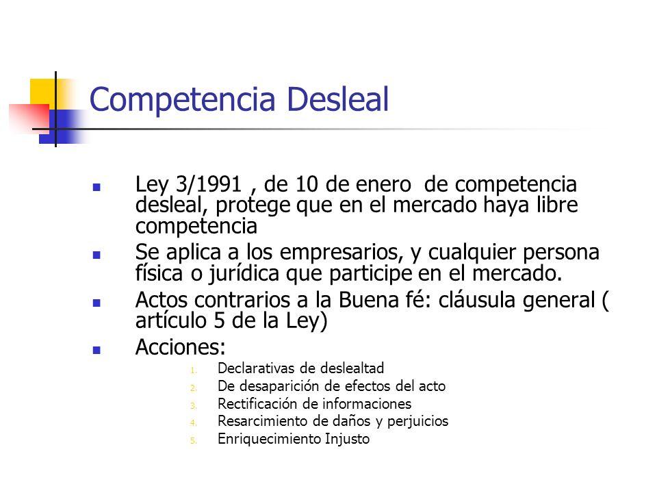 Competencia DeslealLey 3/1991 , de 10 de enero de competencia desleal, protege que en el mercado haya libre competencia.