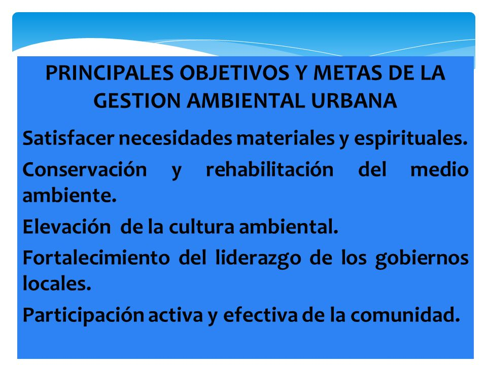 PRINCIPALES OBJETIVOS Y METAS DE LA GESTION AMBIENTAL URBANA