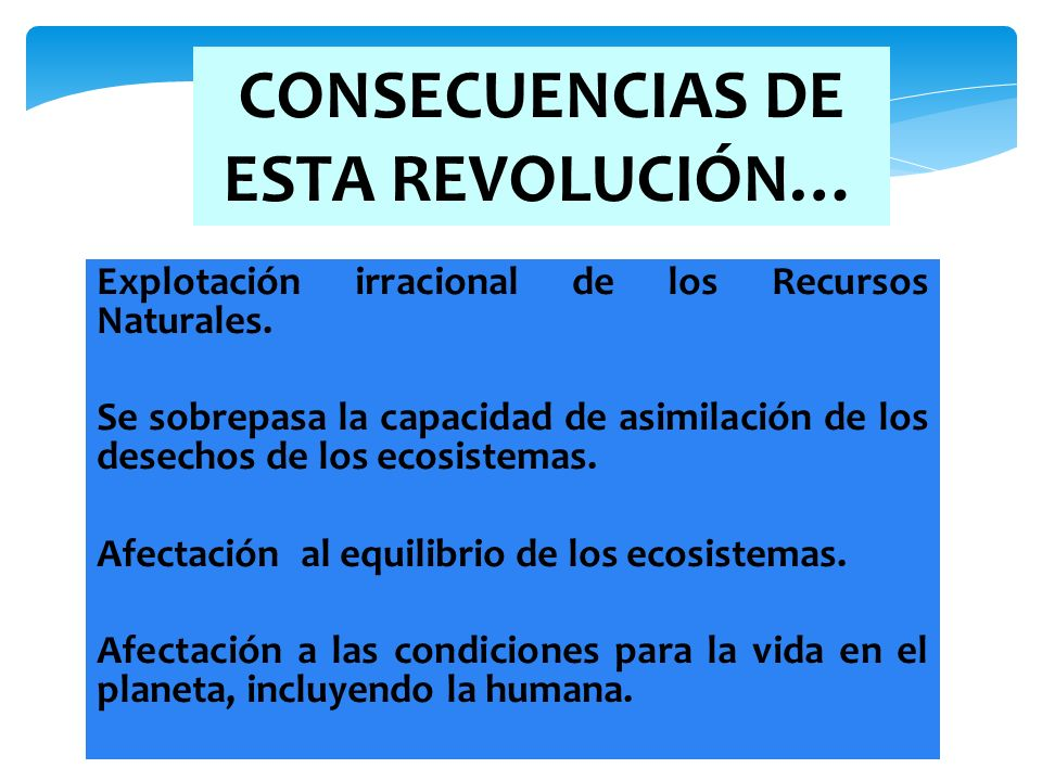 CONSECUENCIAS DE ESTA REVOLUCIÓN…