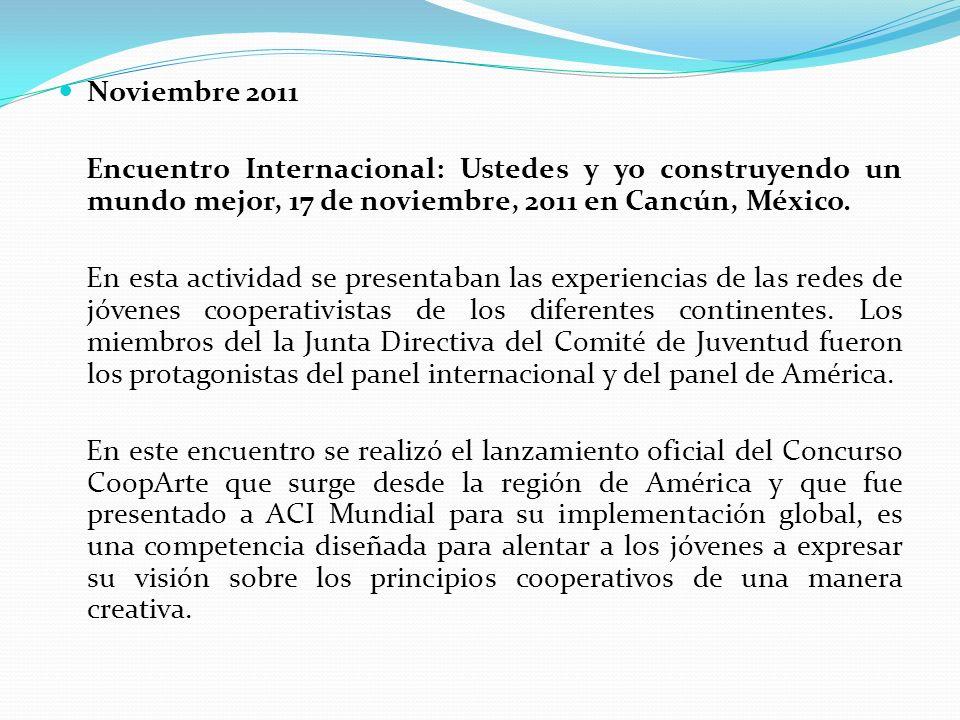 Noviembre 2011 Encuentro Internacional: Ustedes y yo construyendo un mundo mejor, 17 de noviembre, 2011 en Cancún, México.