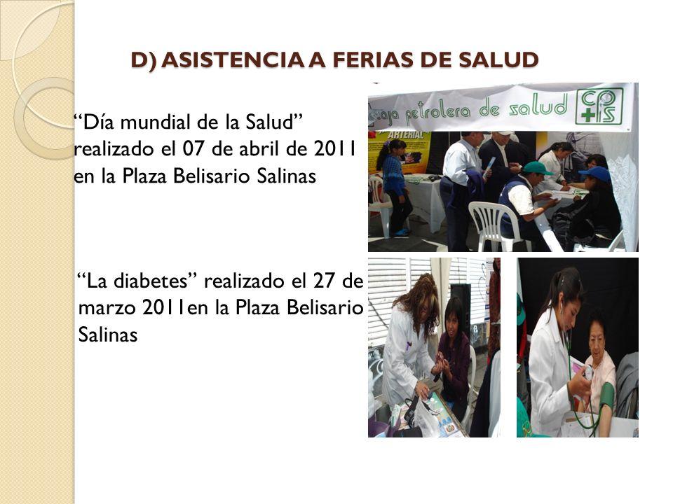D) ASISTENCIA A FERIAS DE SALUD